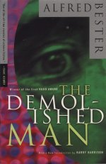 The demolished Man von Alfred Bester