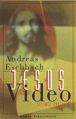 Jesus Video von Andreas Eschbach, Schneekluth Verlag
