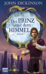 DER PRINZ UNTER DEM HIMMEL