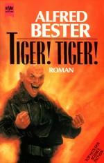 Tiger! Tiger! von Alfred Bester