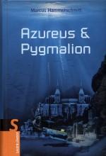 Azureus & Pygmalion von Marcus Hammerschmitt Titelbild
