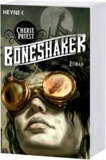 Cherie Priest: Boneshaker