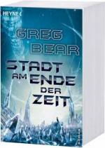 Greg Bear: Stadt am Ende der Zeit