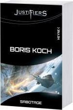 Boris Koch: Justifiers – Sabotage