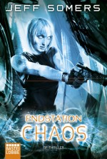 Jeff Somers - ENDSTATION: CHAOS