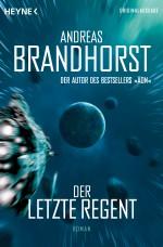 Der letzte Regent von Andreas Brandhorst