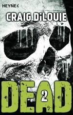 Dead 2 von Craig DiLouie