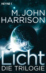 Licht - Die Trilogie von M John Harrison