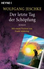 Der letzte Tag der Schoepfung von Wolfgang Jeschke