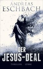 Der Jesus-Deal von Andreas Eschbach