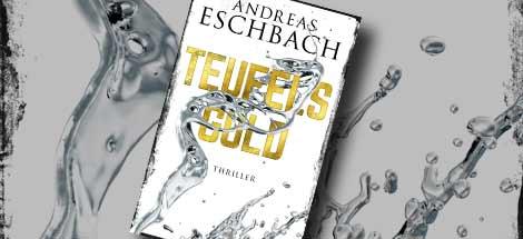 Andreas Eschbachs nächster Roman: »Teufelsgold«